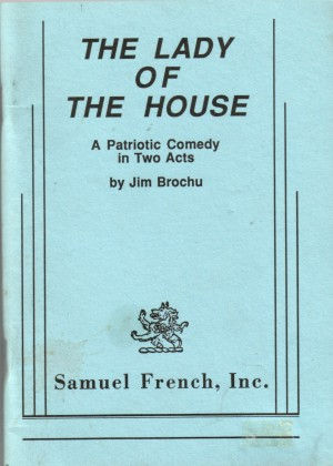 Jim brochu, The Lady of the House
